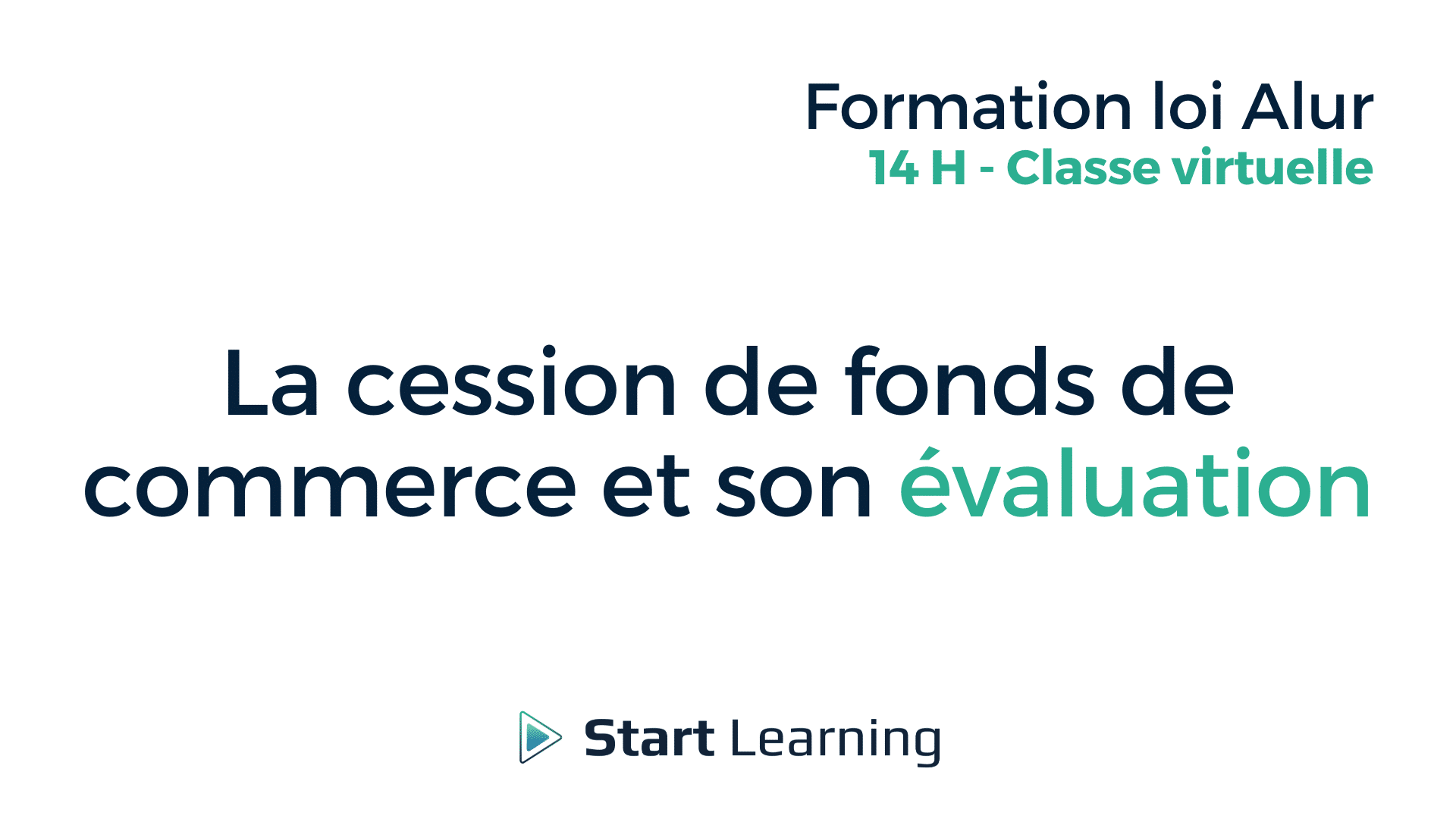 Formation loi Alur Classe virtuelle - La cession de fond de commerce et son évaluation