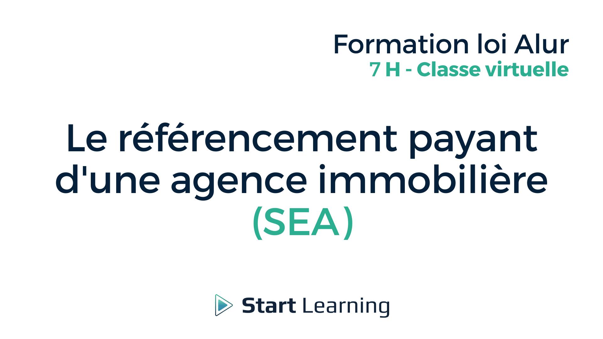 Formation loi Alur Classe Virtuel - Le référencement payant d'une agence immobilière (SEA)