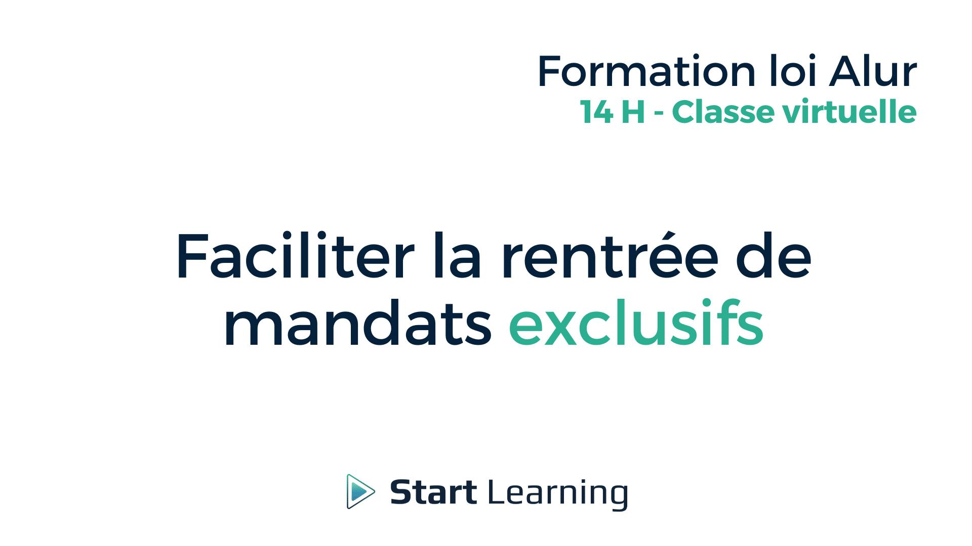 Formation loi Alur Classe Virtuelle - Faciliter la rentrée de mandats exclusifs