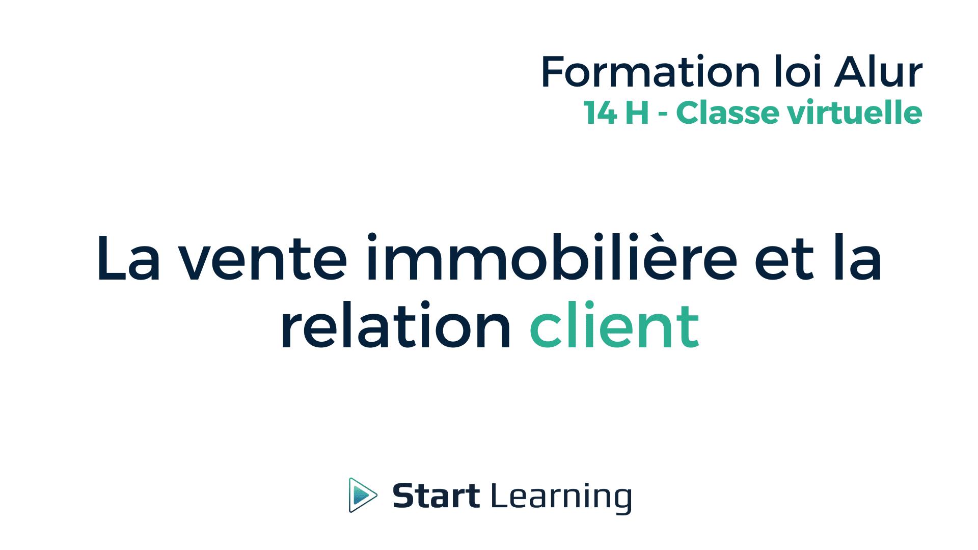 Formation loi Alur Classe Virtuelle - La vente immobilière et la relation client
