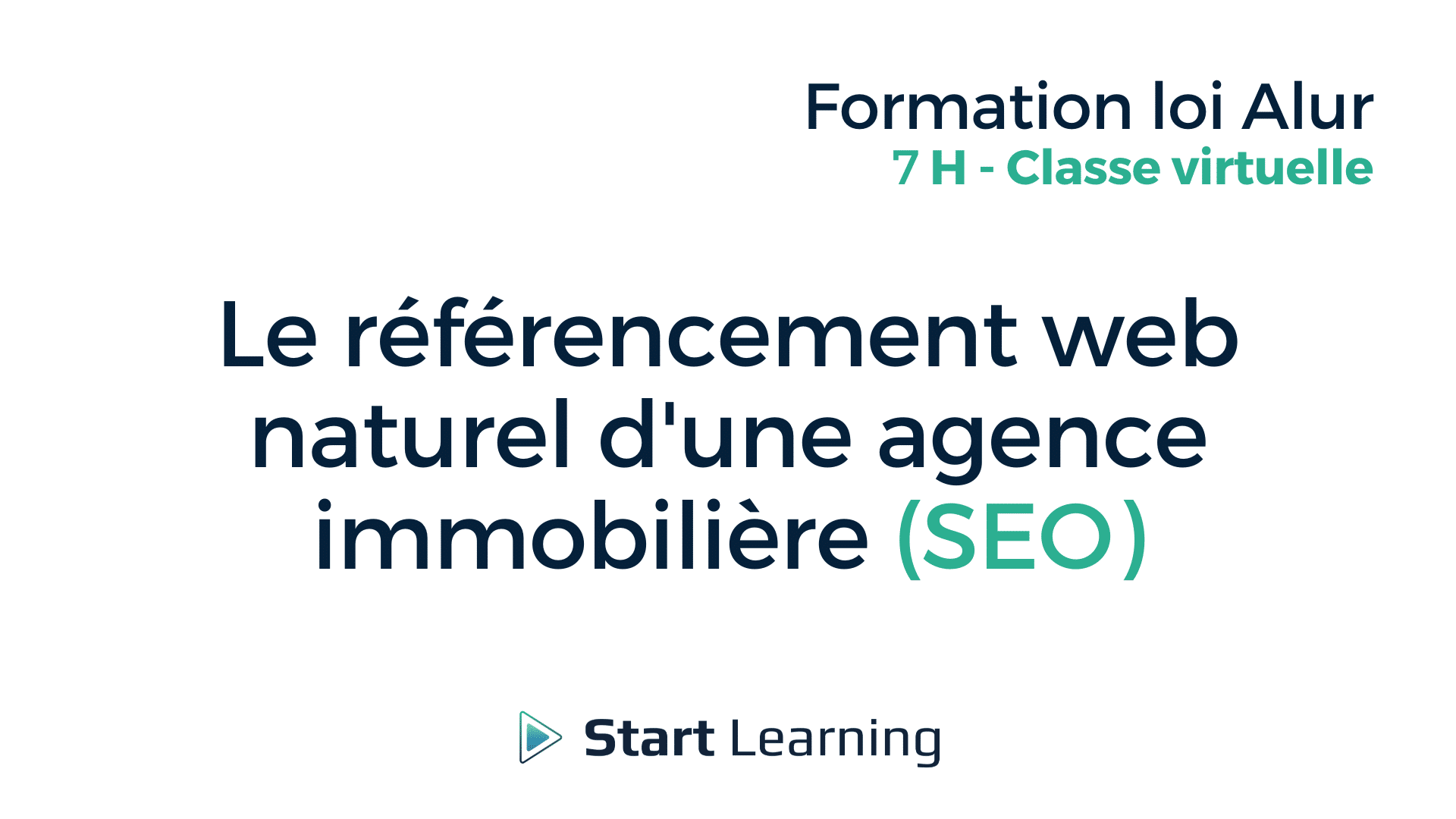 Formation loi Alur Classe Virtuelle - Le référencement web naturel d'une agence immobilière (SEO)