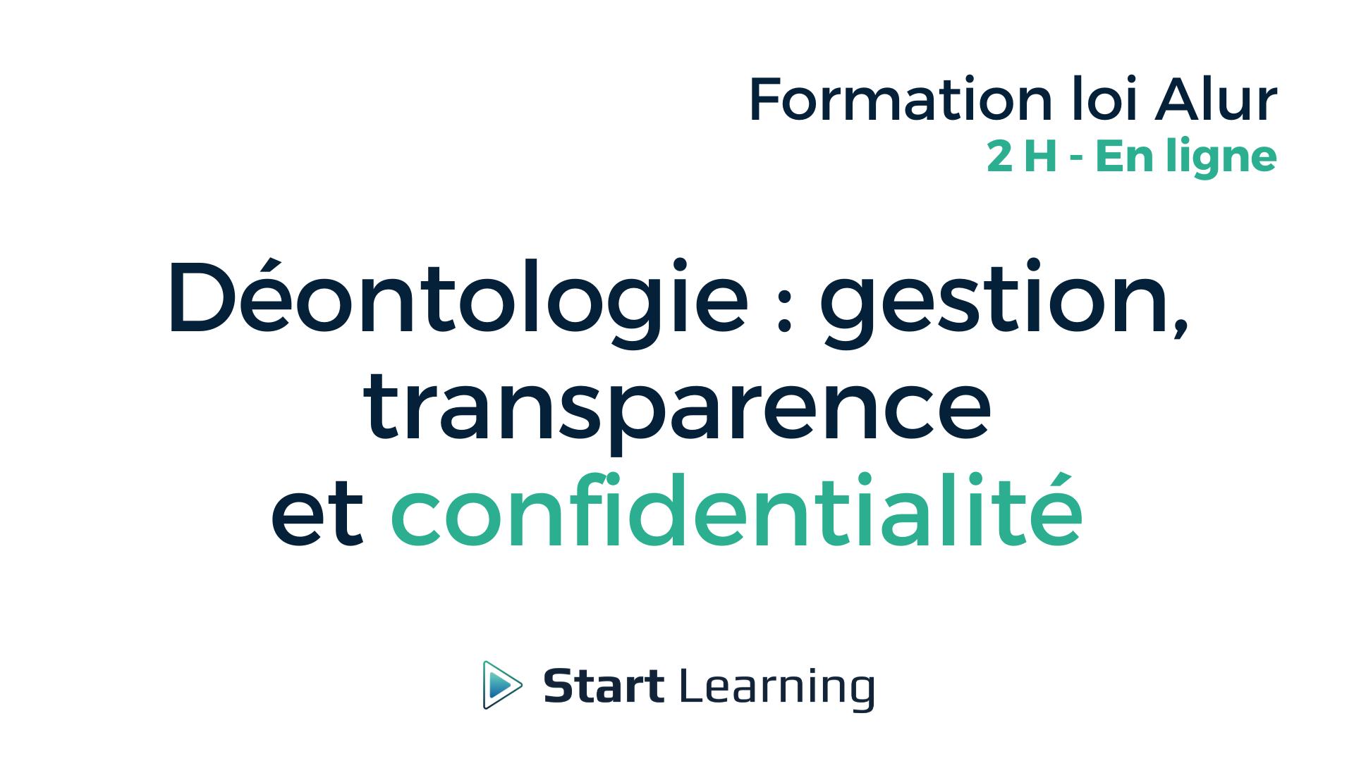 Formation loi Alur en ligne - Déontologie gestions transparence et confidentialité