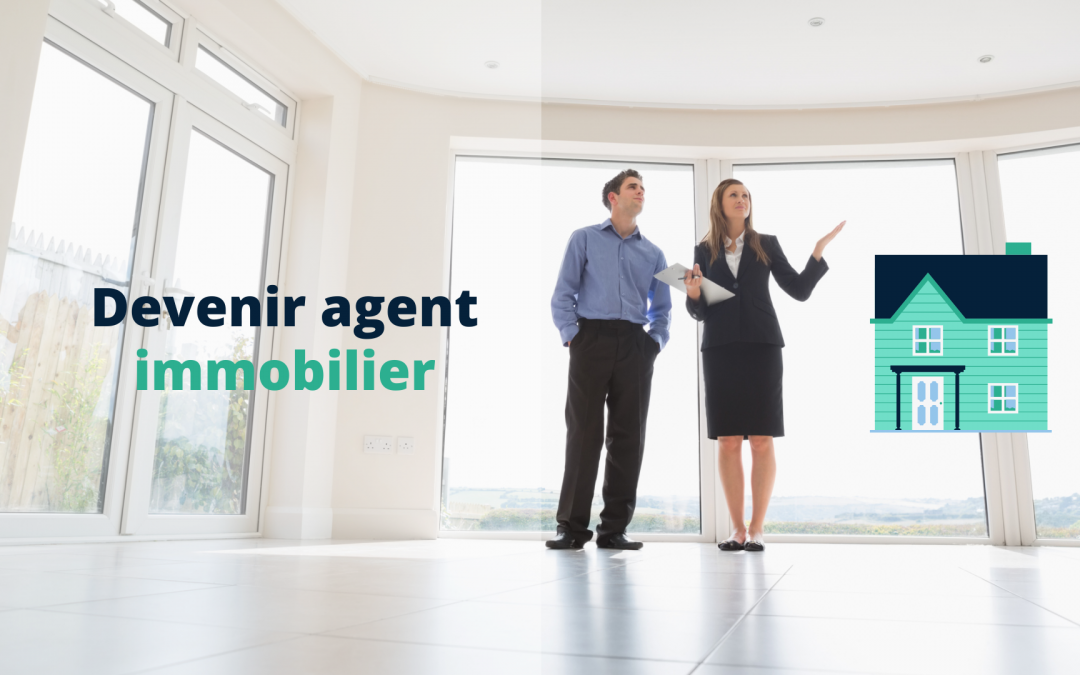 Comment devenir agent immobilier ?