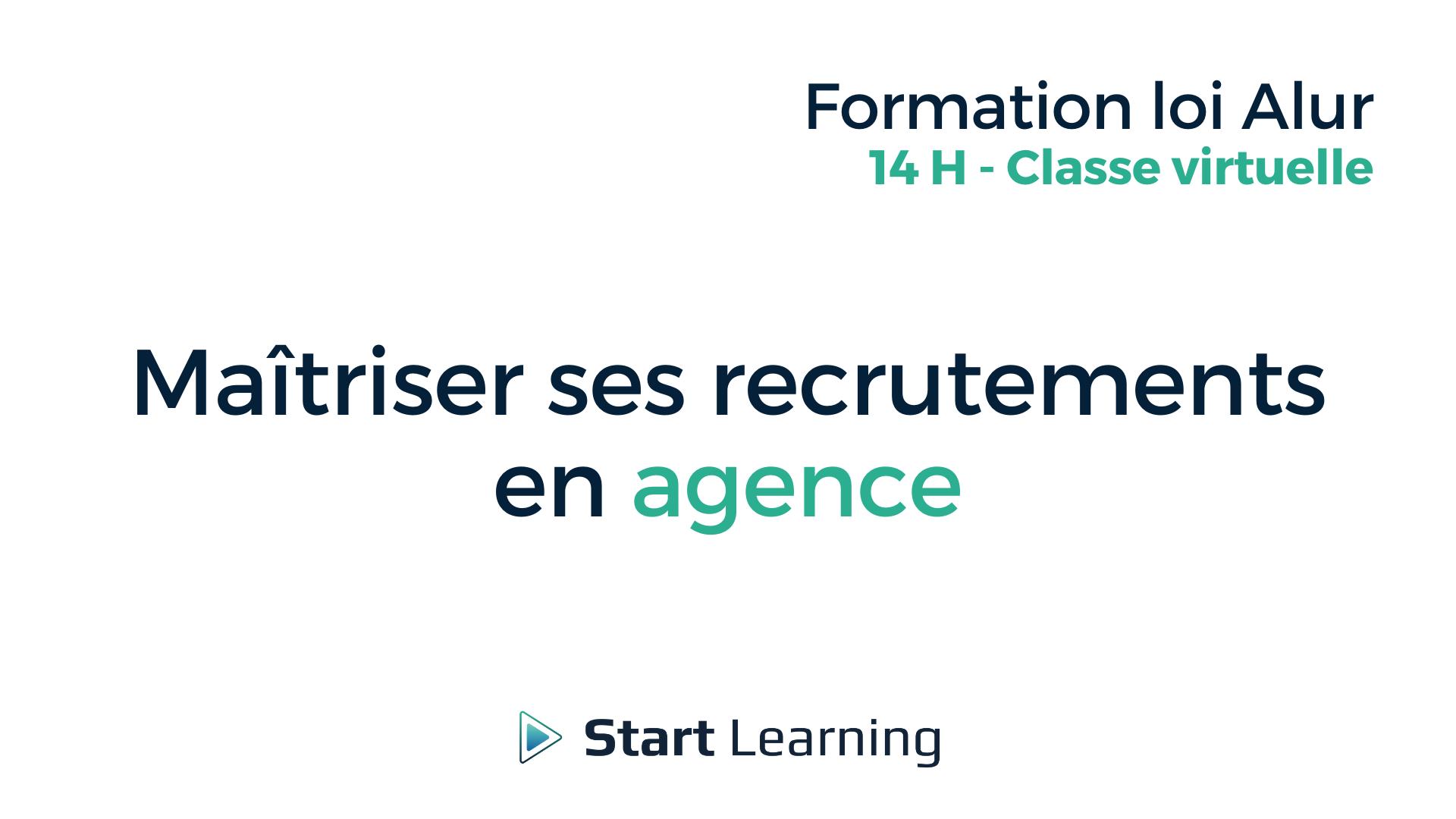 Formation loi Alur en classe virtuelle - Maîtriser ses recrutements en agence