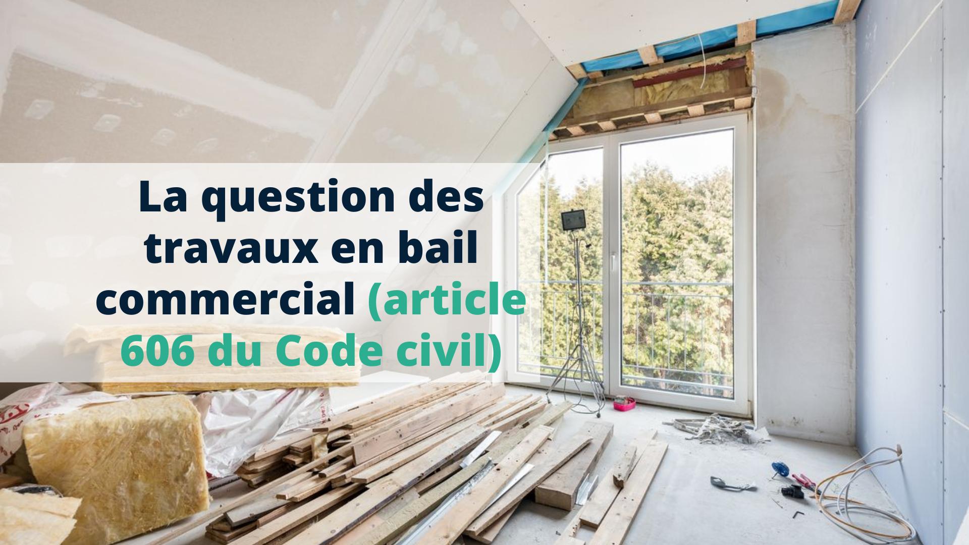 La question des travaux en bail commercial (article 606 du Code civil) - Start Learning