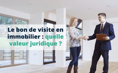 Le bon de visite en immobilier : quelle valeur juridique ?