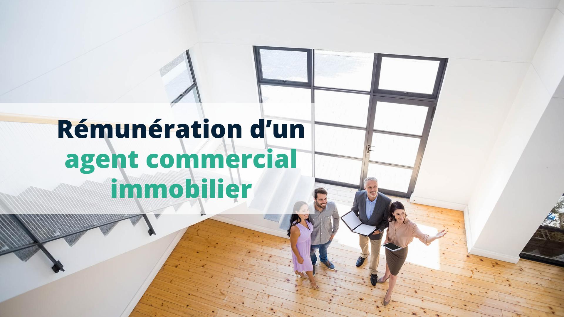 Rémunération d'un agent commercial immobilier - Start Learning