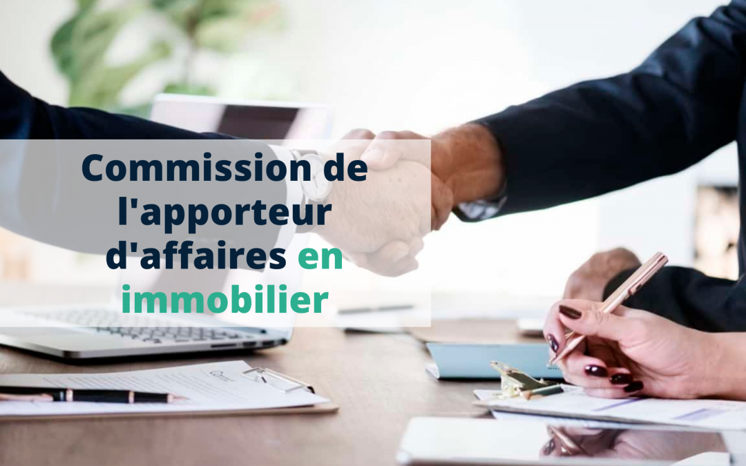 Commission de l'apporteur d'affaires en immobilier