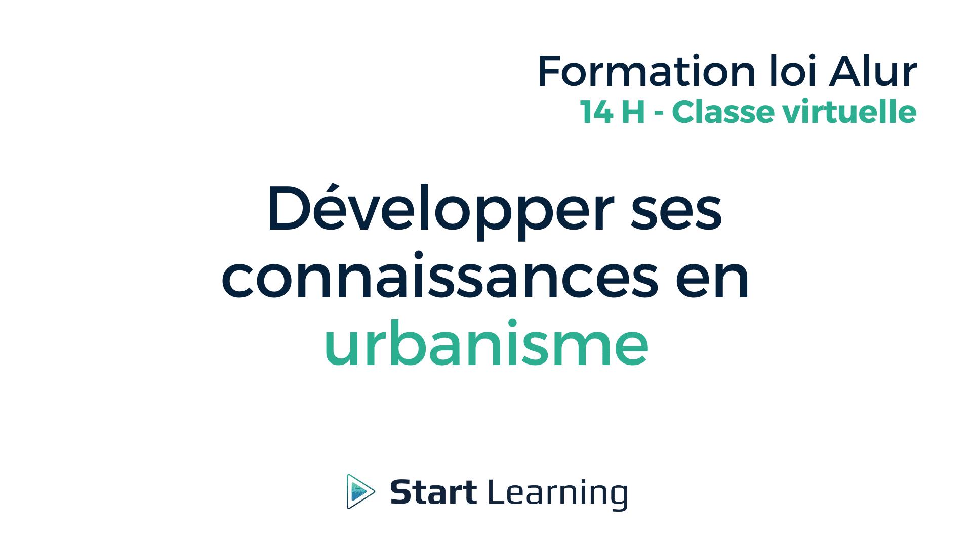 Formation loi Alur en classe virtuelle - Développer ses connaissances en urbanisme