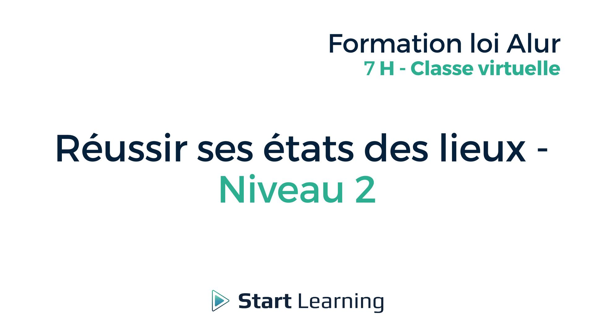 Formation loi Alur en classe virtuelle - Réussir ses états des lieux - Niveau 2
