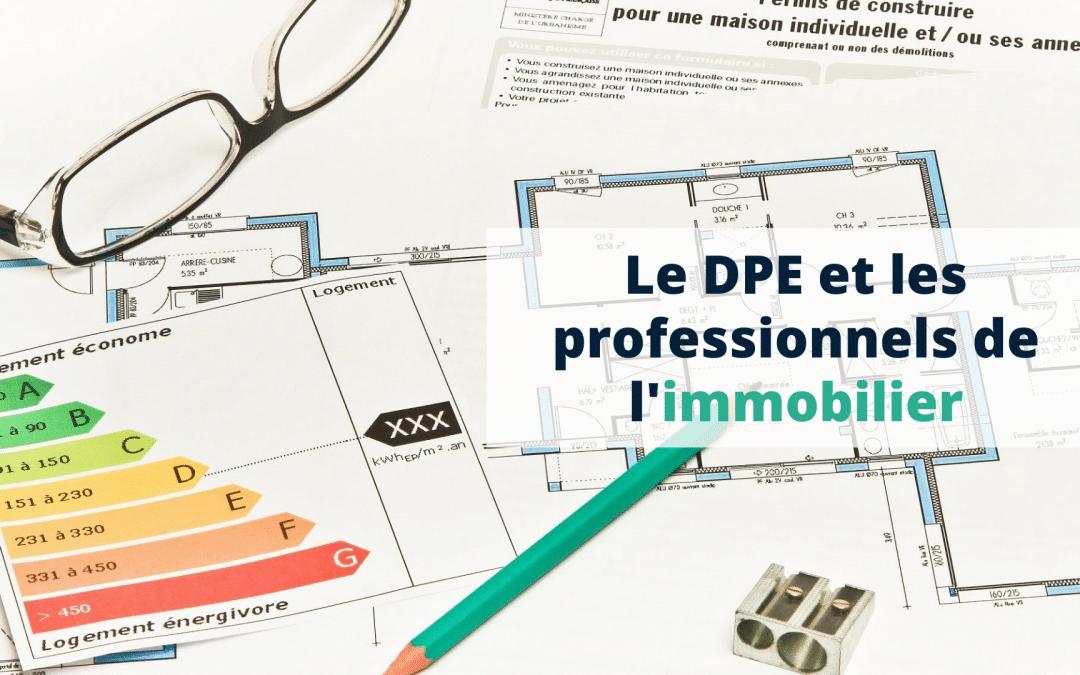 Le DPE et les professionnels de l'immobilier