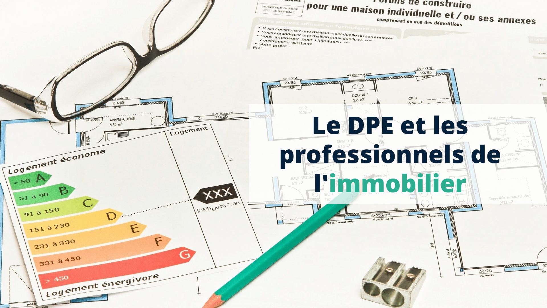 Le DPE et les professionnels de l'immobilier - Start Learning