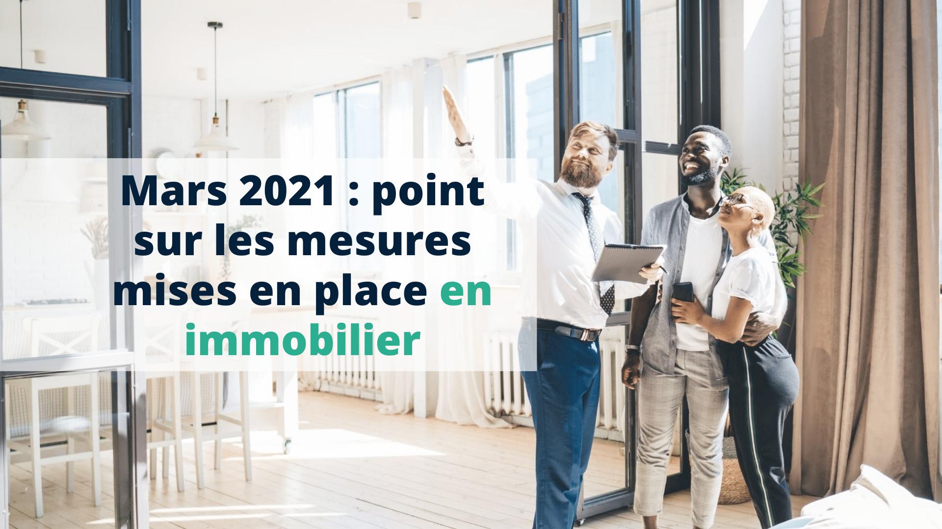 Mars 2021 point sur les mesures mises en place en immobilier - Start Learning