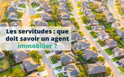 Les servitudes : que doit savoir un agent immobilier ?