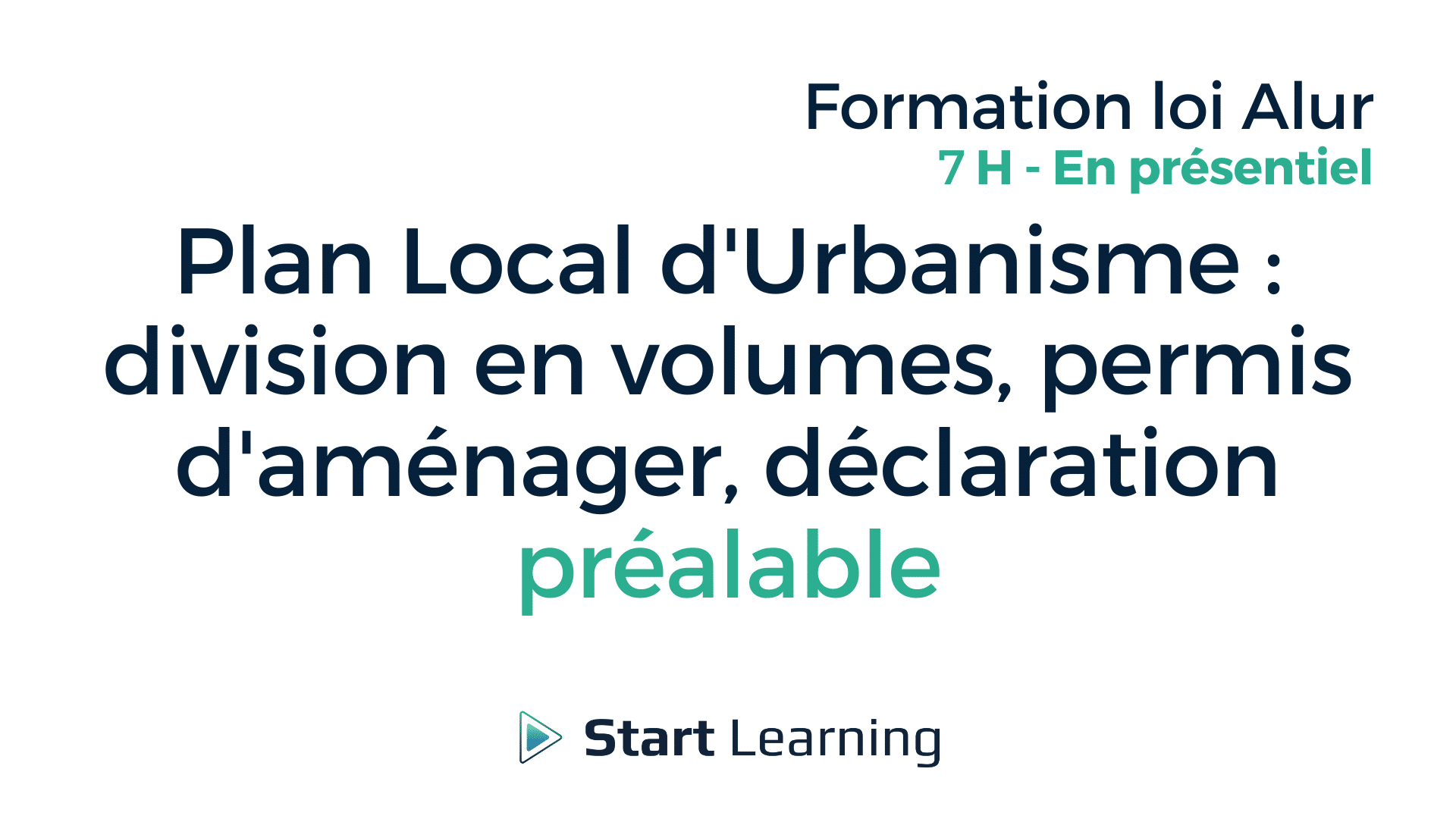 Plan Local d'Urbanisme_division en volumes, permis d'aménager, déclaration préalable - En présentiel