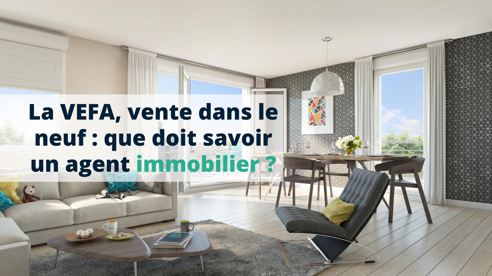 La VEFA vente dans le neuf que doit savoir un agent immobilier ? - Start Learning