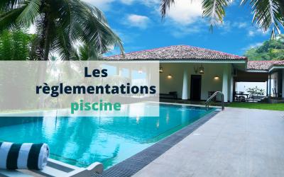 Les règlementations piscine : tout ce qu'il y a à savoir pour un professionnel de l'immobilier